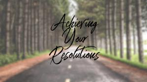 AchievingYourResolutions